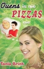 Ouens is nie pizzas nie - Tania Brink