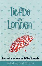 Reënboogrant Tieners 10 : Liefde in Londen - Louise van Niekerk