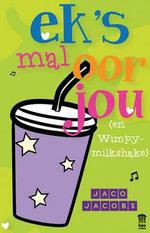 Ek's mal oor jou (en Wimpy-milkshake) - Jaco Jacobs