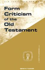 Form Criticism of the Old Testament : Guides to Biblical Scholarship - Gene M. Tucker