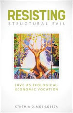Christian Ethics for the Uncre : Love as Ecological-Economic Vocation - Carl E Braaten
