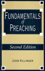 Fundamentals of Preaching - John Killinger