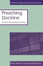 Preaching Doctrine : For the Twenty-first Century - Robert G. Hughes