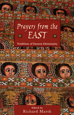 Prayers from the East : Traditions of Eastern Christianity - Marsh