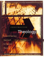 Constructive Theology Free CD ROM : A Contemporary Approach to Classical Themes, with CD-ROM