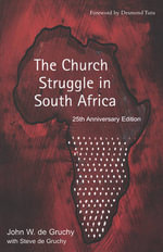 The Church Struggle in South Africa - John W de Gruchy