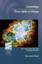 Cosmology : From Alpha to Omega - Robert John Russell