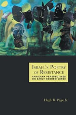 Israel's Poetry of Resistance : Africana Perspectives on Early Hebrew Verse - Hugh R. Page