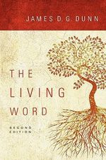 The Living Word - James D G Dunn