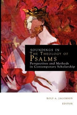 Sounding in the Theology of Psalms : Perspectives and Methods in Contemporary Scholarship - Rolf A. Jacobson