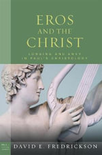 Eros and the Christ : Longing and Envy in Paul's Christology - David E. Fredrickson