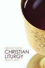 Introduction to Christian Liturgy - Frank C. Senn