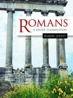 Romans : A Short Commentary - Robert Jewett