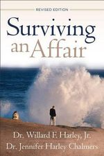 Surviving an Affair : The Way of the Brilliant Flirt - Willard F. Harley