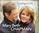 Choosing to See : A Journey of Struggle and Hope - Mary Beth Chapman