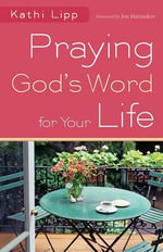 Praying God's Word for Your Life - Kathi Lipp