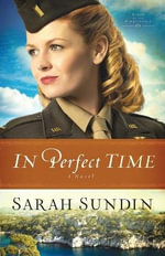 In Perfect Time : A Novel - Sarah Sundin