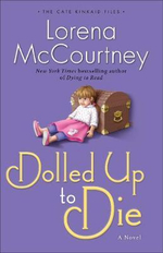 Dolled Up to Die : A Novel - Lorena McCourtney