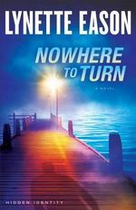 Nowhere to Turn : A Novel - Lynette Eason