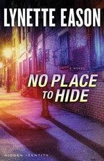 No Place to Hide : Hidden Identity - Lynette Eason