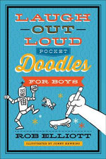 Laugh-Out-Loud Pocket Doodles for Boys - Rob Elliott