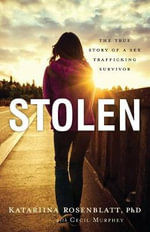 Stolen : The True Story of a Sex Trafficking Survivor - Katariina Rosenblatt