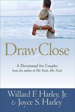 Draw Close : A Devotional for Couples - Willard F. Harley