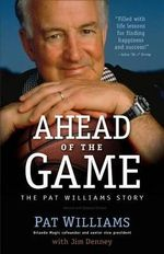 Ahead of the Game, Rev. and Updated Ed. : The Pat Williams Story - Pat Williams