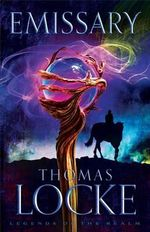 Emissary : Legends of the Realm - Dr Thomas Locke