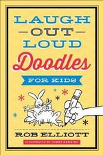Laugh-Out-Loud Doodles for Kids - Rob Elliott