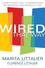 Wired That Way : The Comprehensive Personality Plan - Marita Littauer