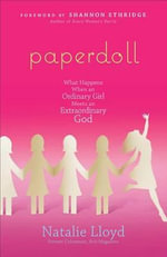 Paperdoll : What Happens When an Ordinary Girl Meets an Extraordinary God - Natalie Lloyd