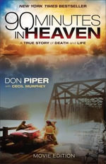 90 Minutes in Heaven : A True Story of Death and Life - Don Piper
