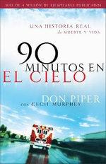 90 Minutos En El Cielo : Una Historia Real de Vida y Muerte :  Una Historia Real de Vida y Muerte - Don Piper