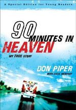 90 Minutes in Heaven : My True Story - Don Piper