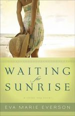 Waiting for Sunrise : A Cedar Key Novel - Eva Marie Everson