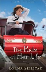 The Ride of Her Life : A Novel - Lorna Seilstad