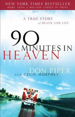 90 Minutes in Heaven : A True Story of Life and Death - Don Piper