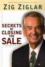 Secrets of Closing the Sale : STRAND PUBLISHING - Zig Ziglar