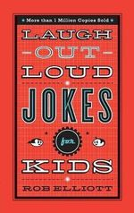 Laugh-out-loud Jokes for Kids - Rob Elliott