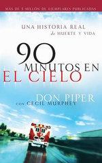 90 Minutos En El Cielo : Una Historia Real De Muerte Y Vida - Don Piper