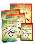 Fashioned to Reign Curriculum Kit : Empowering Women to Fulfill Their Divine Destiny - Kris Vallotton