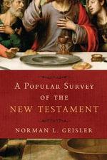 A Popular Survey of the New Testament - Norman L. Geisler