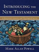 Introducing the New Testament : A Historical, Literary, and Theological Survey - Mark Allan Powell