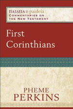 First Corinthians : Paideia: Commentaries on the New Testament - Pheme Perkins