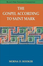The Gospel According to Saint Mark : Black's New Testament Commentary (Paperback) - Morna D Hooker