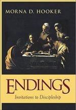 Endings : Invitations to Discipleship - Morna D Hooker