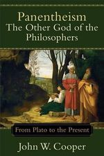 Panentheism: The Other God of the Philosophers : From Plato to the Present - John W Cooper