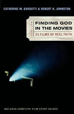 Finding God in the Movies : 33 Films of Reel Faith - Catherine M. Barsotti
