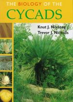 The Biology of the Cycads - Knut Norstog